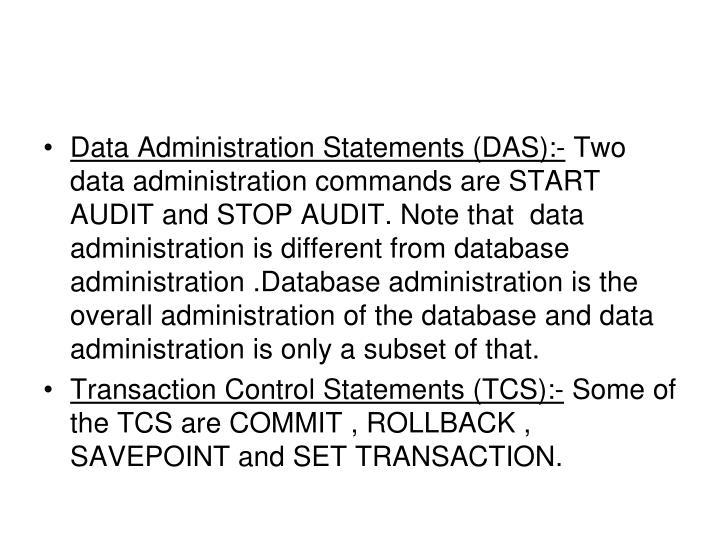Data Administration Statements (DAS):-