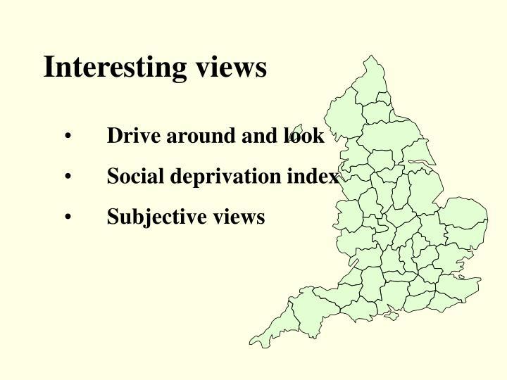 Interesting views