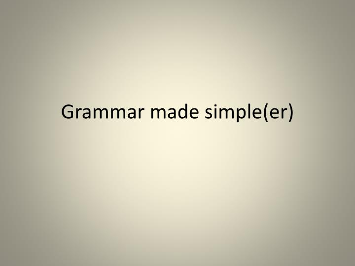 Grammar made simple e r
