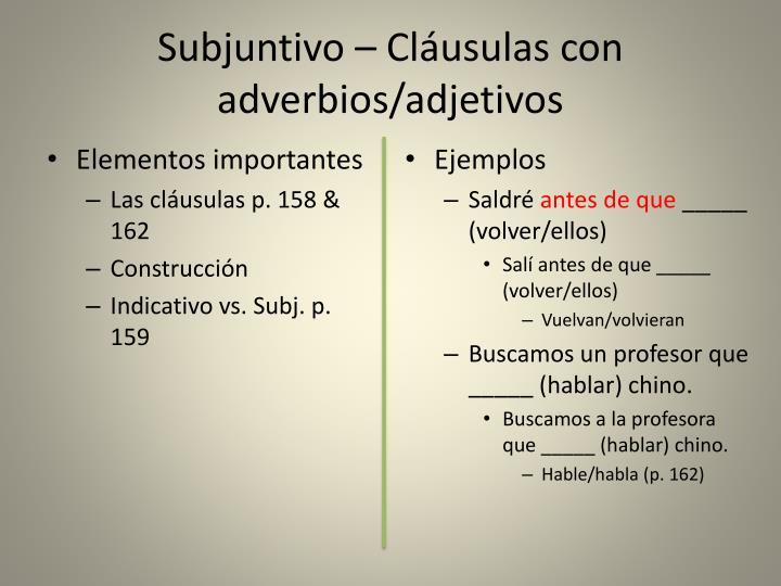 Subjuntivo – Cláusulas con adverbios/adjetivos