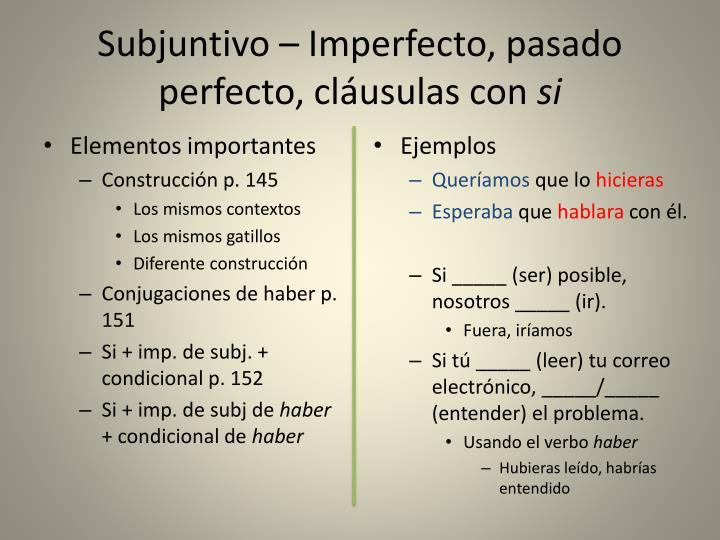 Subjuntivo – Imperfecto, pasado perfecto, cláusulas con