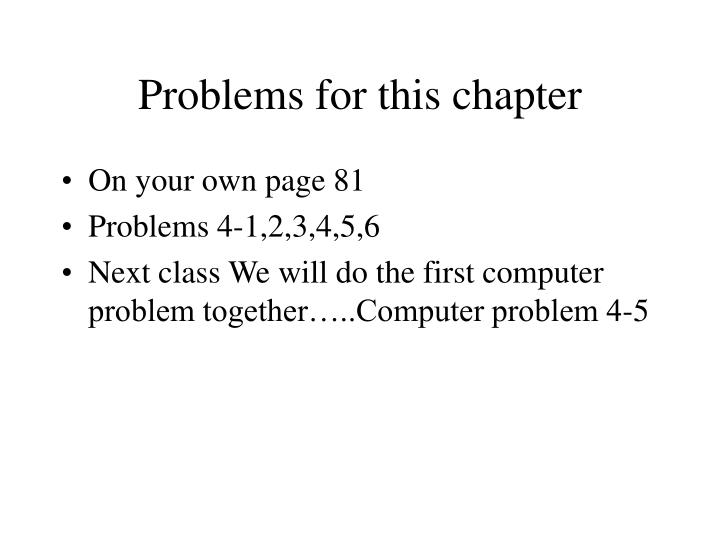 Problems for this chapter