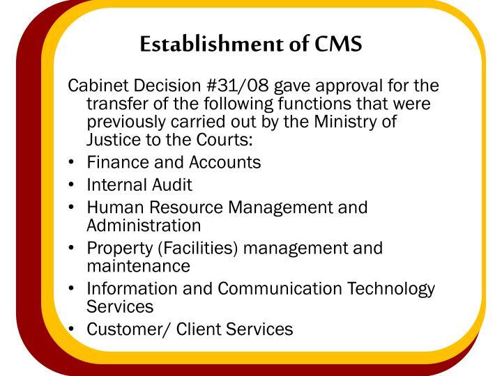 Establishment of CMS