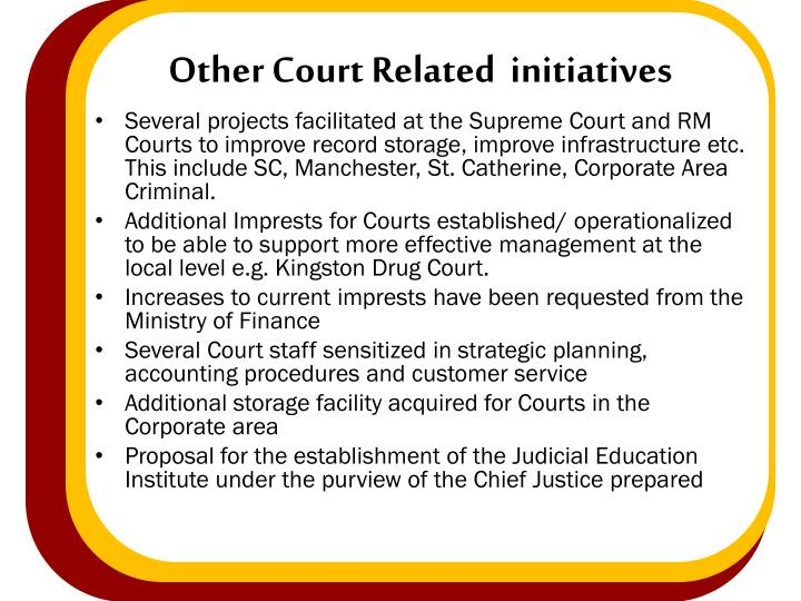 Other Court Related  initiatives