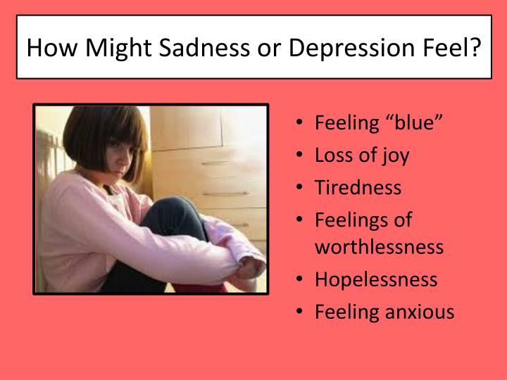 How Might Sadness or Depression Feel?