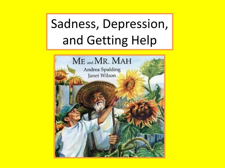 Sadness depression and getting help