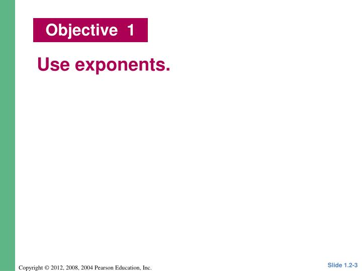 Use exponents.