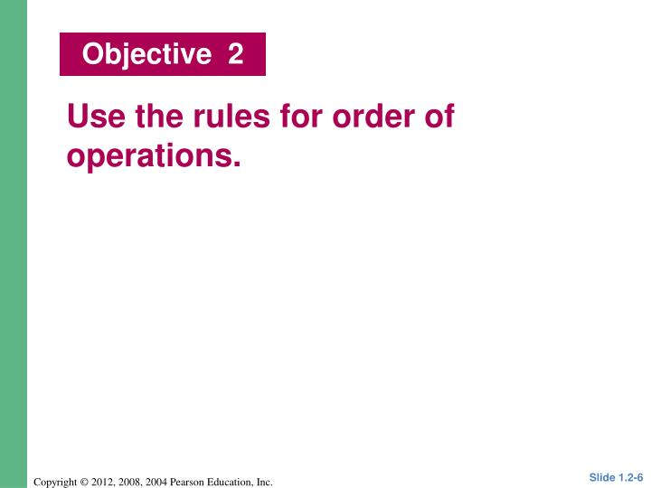 Use the rules for order of operations.