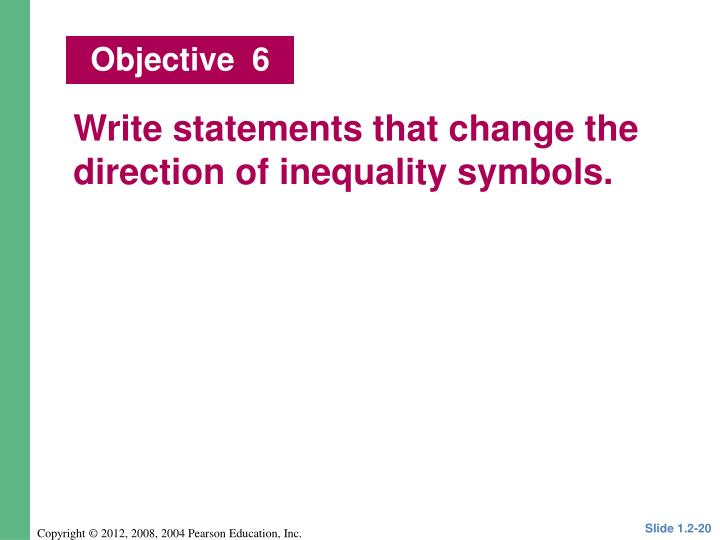 Write statements that change the direction of inequality symbols.
