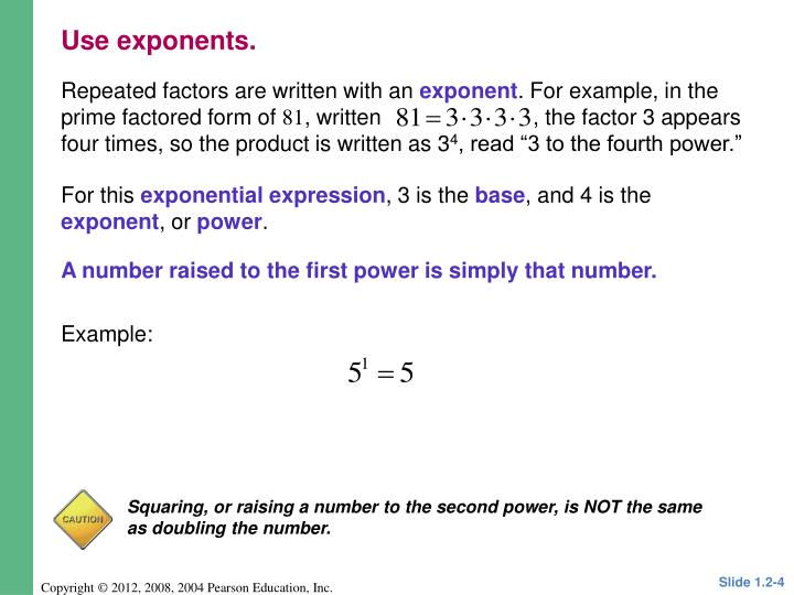 Repeated factors are written with an