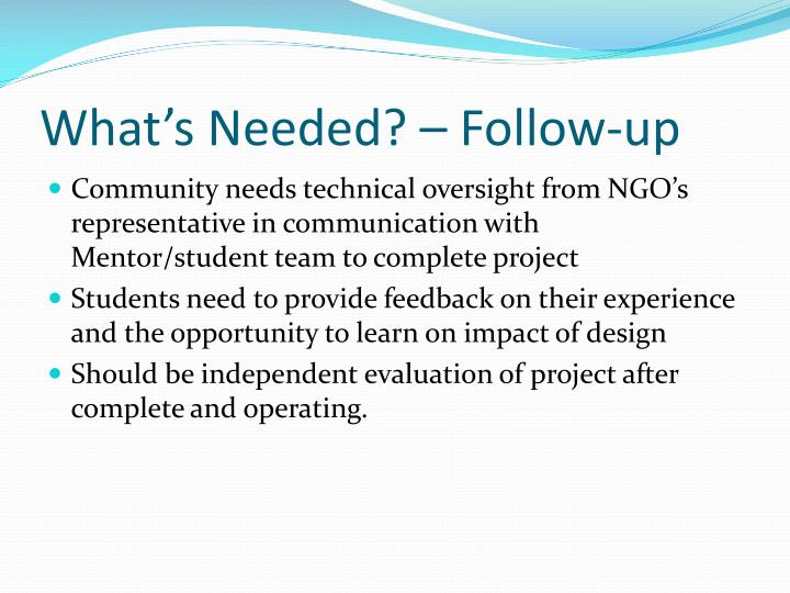What's Needed? – Follow-up