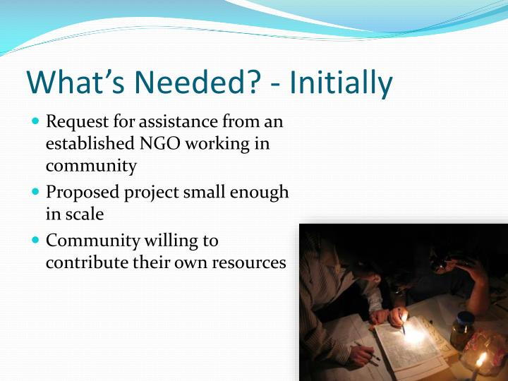 What's Needed? - Initially