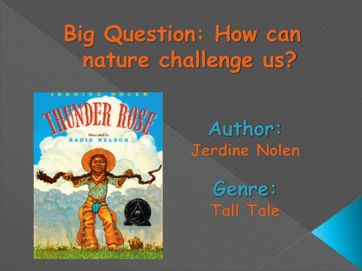 Big Question: How can nature challenge us?