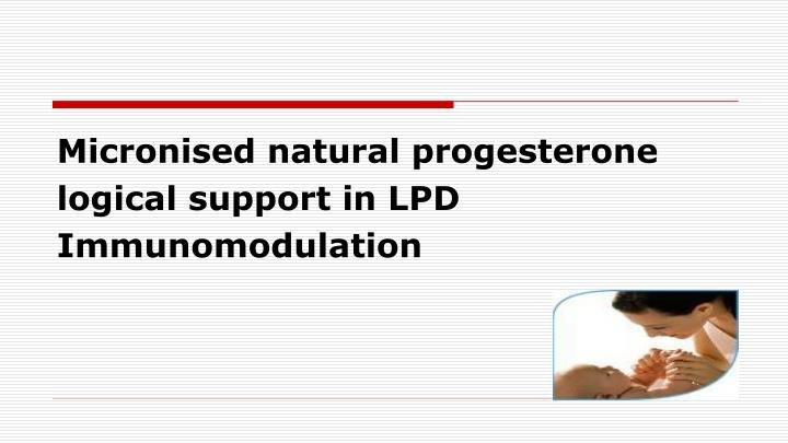 Micronised natural progesterone