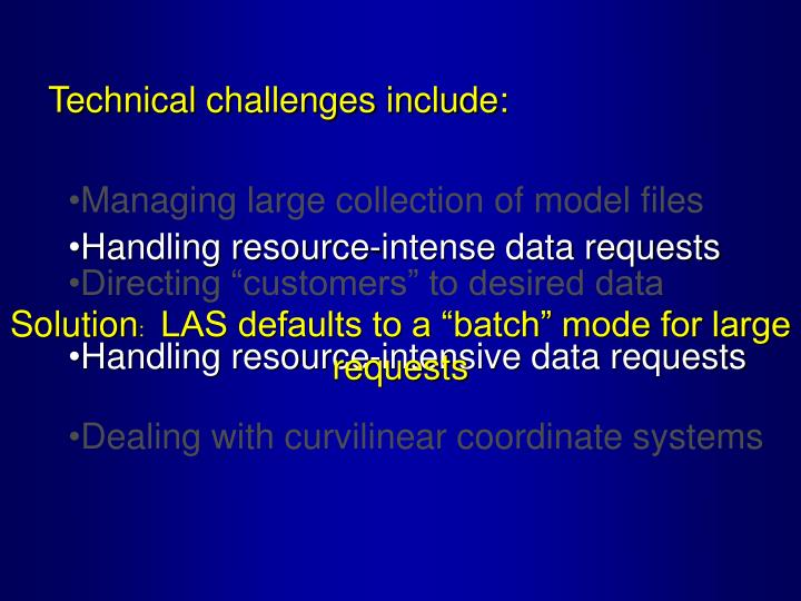 Technical challenges include: