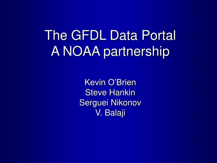 The gfdl data portal a noaa partnership