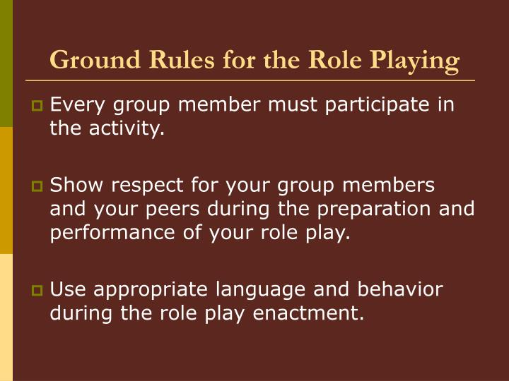 Ground Rules for the Role Playing