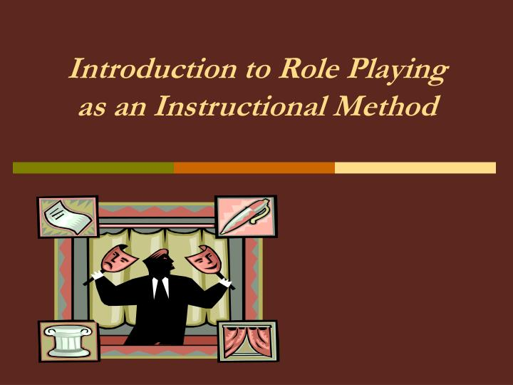 introduction to role playing as an instructional method
