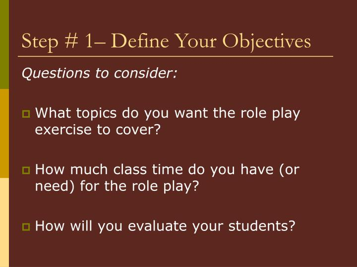 Step # 1– Define Your Objectives