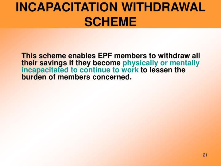 INCAPACITATION WITHDRAWAL SCHEME