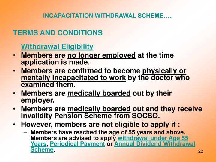 INCAPACITATION WITHDRAWAL SCHEME…..