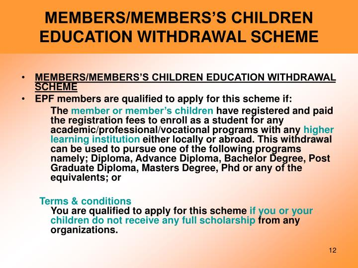 MEMBERS/MEMBERS'S CHILDREN EDUCATION WITHDRAWAL SCHEME