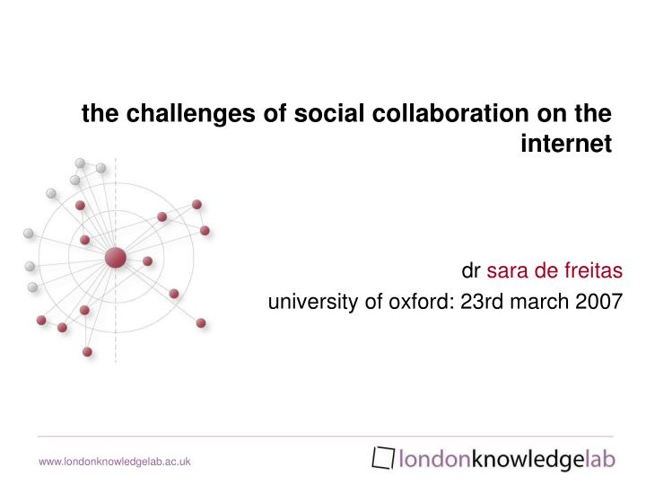 dr sara de freitas university of oxford 23rd march 2007