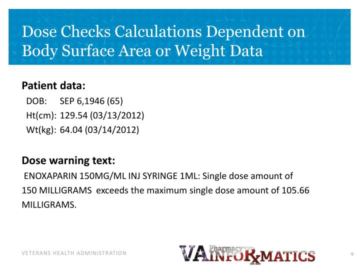 Dose Checks Calculations Dependent on Body Surface Area or Weight Data