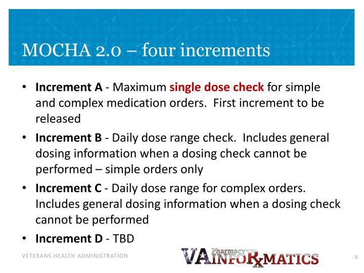 MOCHA 2.0 – four increments