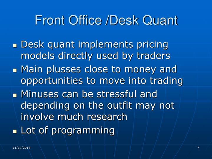 Front Office /Desk Quant