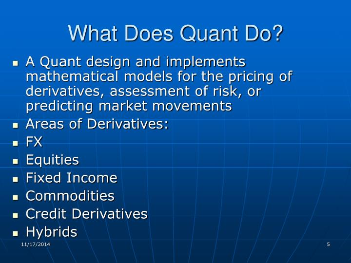 What Does Quant Do?