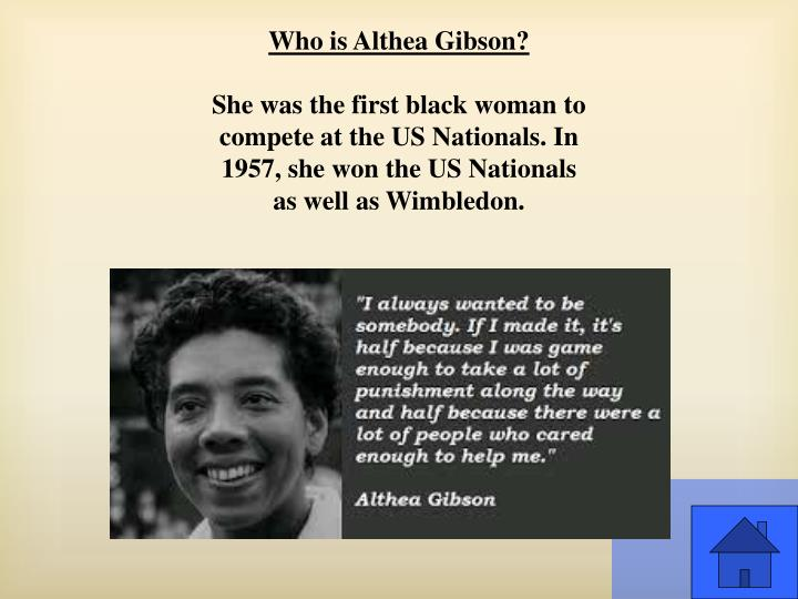 Who is Althea Gibson?