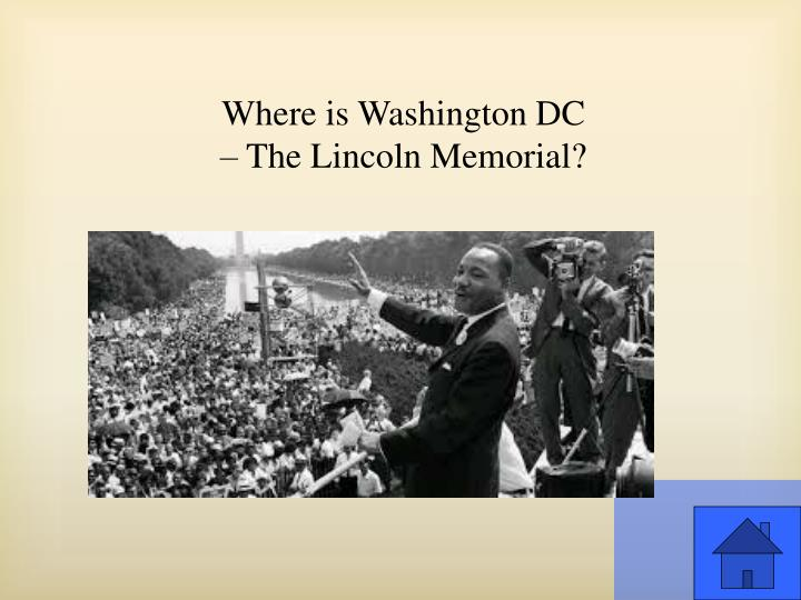 Where is Washington DC – The Lincoln Memorial?