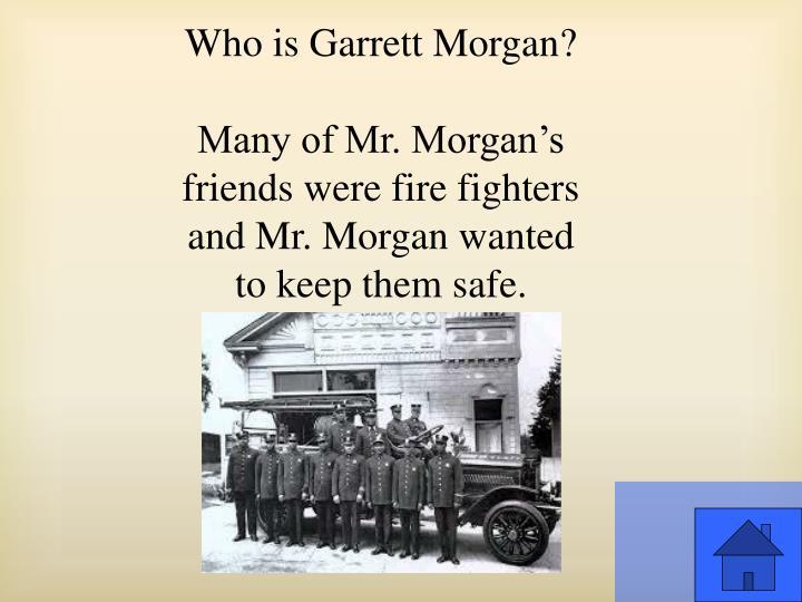 Who is Garrett Morgan?