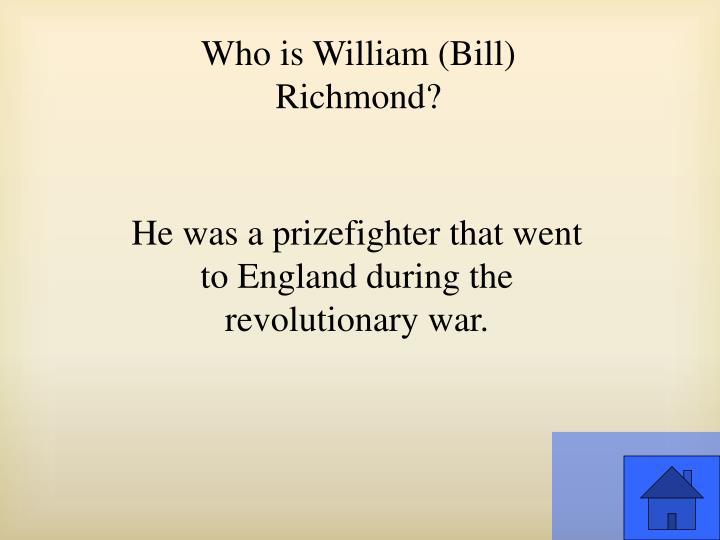 Who is William (Bill) Richmond?