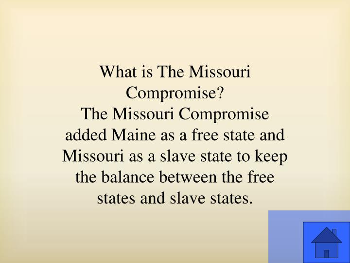 What is The Missouri Compromise?