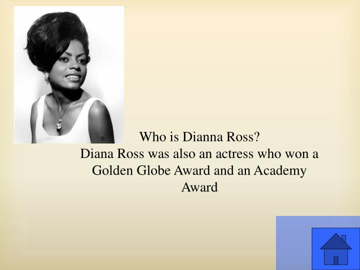 Who is Dianna Ross?