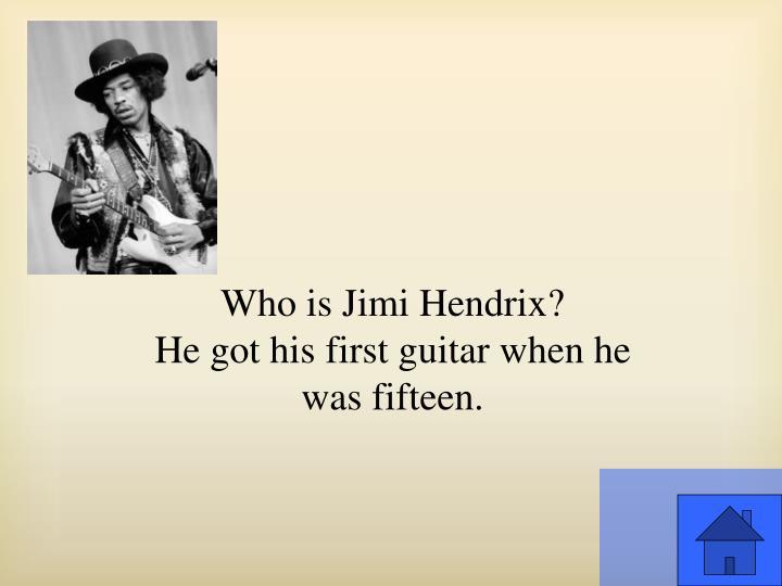 Who is Jimi Hendrix?