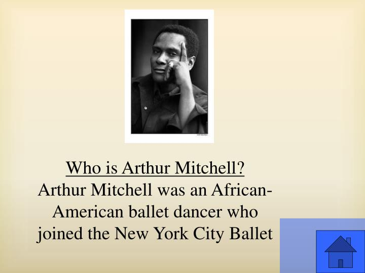 Who is Arthur Mitchell?