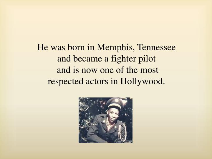 He was born in Memphis, Tennessee and became a fighter pilot