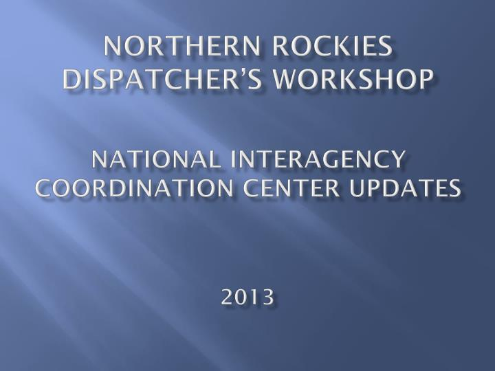 northern rockies dispatcher s workshop