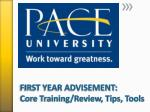 first year advisement core training review tips tools