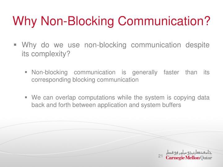 Why Non-Blocking Communication?