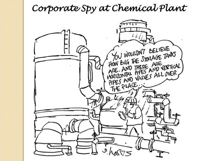 Corporate Spy at Chemical Plant