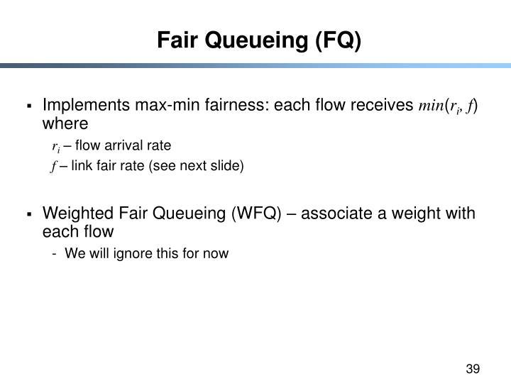Fair Queueing (FQ)