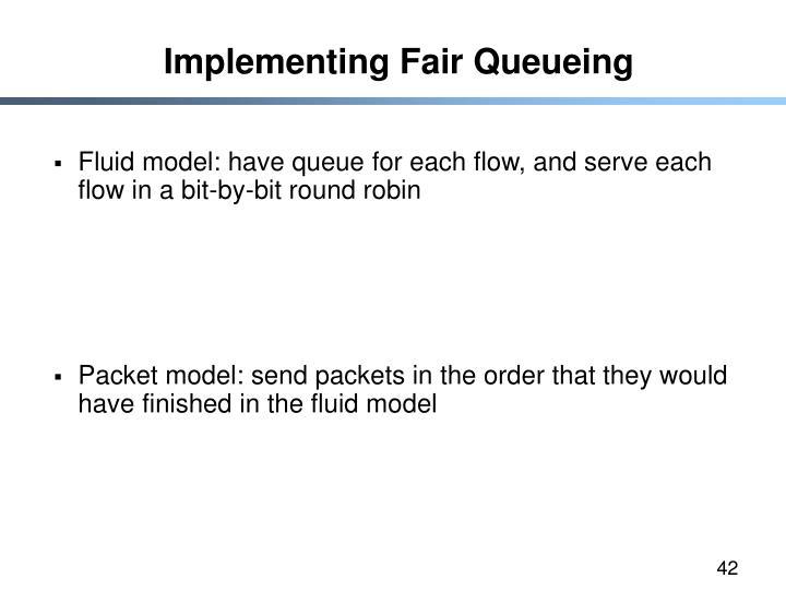 Implementing Fair Queueing