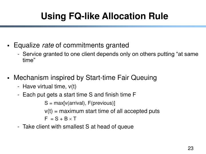 Using FQ-like Allocation Rule