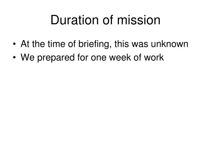 Duration of mission