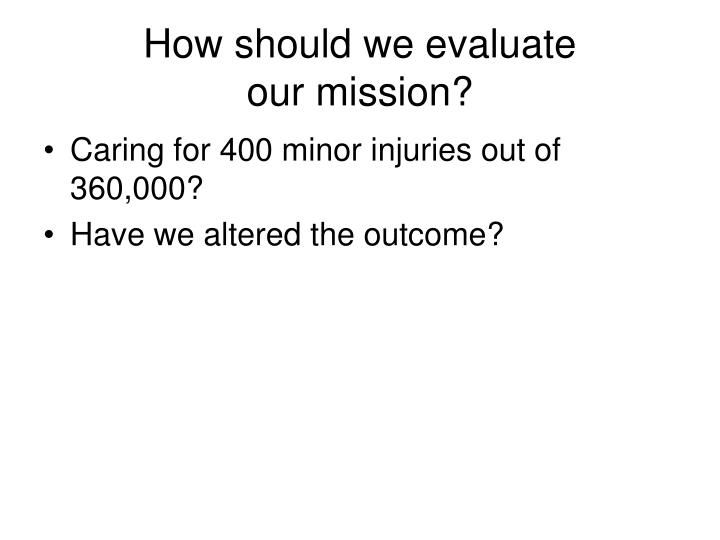 How should we evaluate