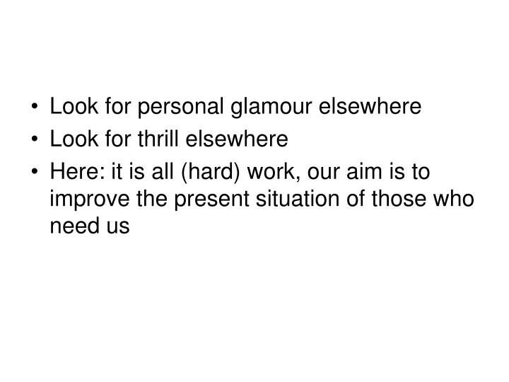 Look for personal glamour elsewhere